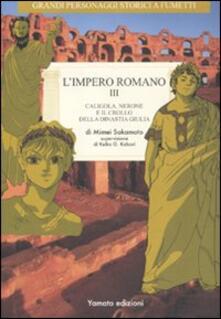 L' impero romano. Vol. 3: Caligola, Nerone e il crollo della dinastia Giulia.