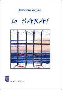 Io Sara! L'amore di sempre - Vaccaro Francesco - wuz.it