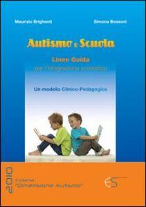 Autismo e scuola. Linee guida per l'integrazione scolastica. Un modello clinico-pedagogico