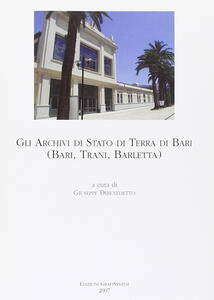 Gli archivi di Stato di Terra di Bari (Bari, Trani, Barletta)