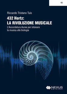 Criticalwinenotav.it 432 hertz: la rivoluzione musicale. L'accordatura aurea per intonare la musica alla biologia Image