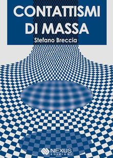 Contattismi di massa - Stefano Breccia,T. Bosco - ebook