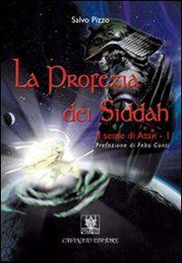 La profezia dei Siddah. Il seme di Atan. Vol. 1