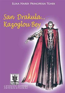 San Drakula... Kazoglou Bey