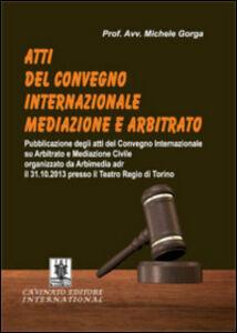 Atti del Convegno internazionale mediazione e arbitrato