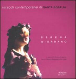 Miracoli contemporanei di Santa Rosalia. Catalogo della mostra