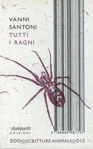 Libro Tutti i ragni Vanni Santoni
