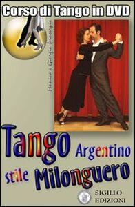 Tango argentino stile Milonguero. DVD