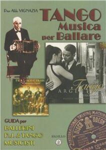 Tango. Musica per ballare. Guida per ballerini. DJ di Tango. Musicisti