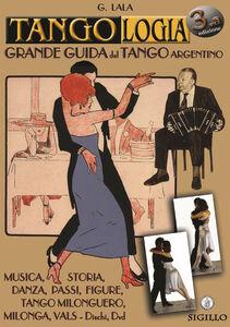Tango argentino. La grande guida. Manuale di tango
