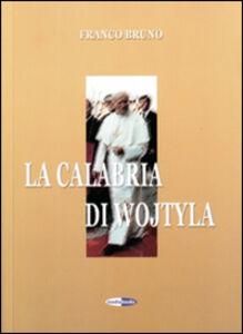 La Calabria di Wojtyla. Con DVD