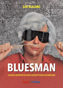Charun.it Bluesman. La favola interrotta di Guido Toffoletti musicista veneziano Image