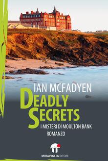 Deadly secrets. I misteri di Moulton Bank - P. Vitale,Ian McFadyen - ebook