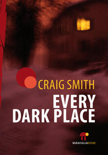 Every Dark Place - A. Passeri,Craig Smith - ebook