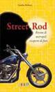 Street rod. Rovine di metropoli ricoperte di fiori