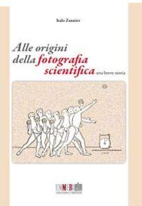 Alle origini della fotografia scientifica. Una breve storia
