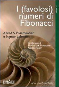 I I (favolosi) numeri di Fibonacci - Posamentier Alfred S. Lehmann Ingmar - wuz.it