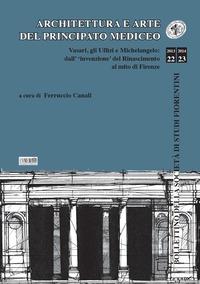 Architettura e arte del principato mediceo. Vasari, gli Uffizi e Michelangelo: dall'invenzione del Rinascimento al mito di Firenze - - wuz.it