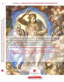 Il processo di nullità matrimoniale nella riforma di papa Francesco e gli effetti nell'ordinamento giuridico interno. Atti del convegno (Napoli, 13 luglio 2017)