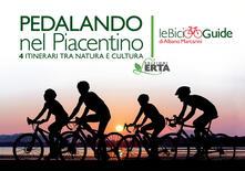 Pedalando nel Piacentino. 4 itinerari tra natura e cultura - Albano Marcarini - copertina