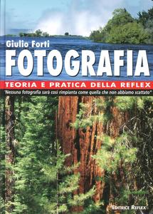 Libro Fotografia. Teoria e pratica della Reflex Giulio Forti