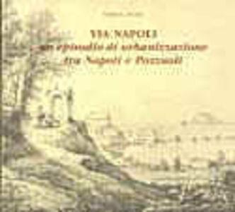 Via Napoli. Un episodio di urbanizzazione tra Napoli e Pozzuoli