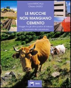 Le mucche non mangiano cemento. Viaggio tra gli ultimi pastori di Valsusa e l'avanzata del calcestruzzo