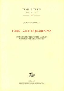 Carnevale e Quaresima. Comportamenti sociali e cultura a Firenze nel Rinascimento