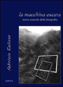 La macchina oscura. Teoria naturale della fotografia.pdf