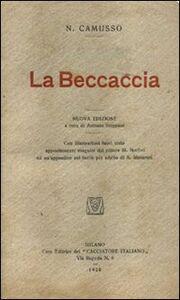 La beccaccia (rist. anastatica). Ediz. numerata