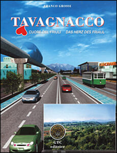 Tavagnacco. Cuore del Friuli. Das Herz des Friaul - Franco Grossi - copertina
