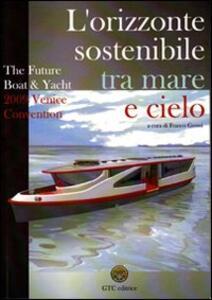The future boat & yacht 2009 Venice convention. L'orizzonte sostenibile, tra mare e cielo - copertina