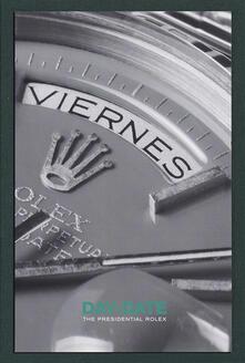 Antondemarirreguera.es Day-date the presidental Rolex. Ediz. italiana e inglese Image