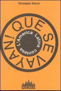 Que se vayan! L'America latina contesa - Giuseppe Sacco - copertina
