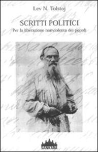 Foto Cover di Scritti politici. Per la liberazione nonviolenta dei popoli, Libro di Lev Tolstoj, edito da Sankara