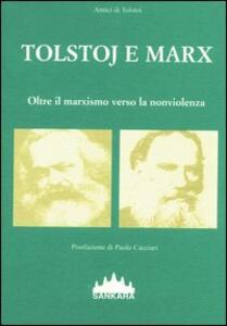 Tolstoj e Marx. Oltre il marxismo verso la nonviolenza - copertina