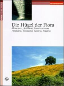 Die Hügel der Fiora. Manciano, Saturnia, Montemerano, Pitigliano, Scansano, Sorano, Sovana - Laura Nacci,Roberto Checchi - copertina