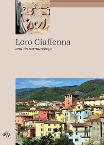 Loro Ciuffenna and its surroundings - Carlo Fabbri,Paola Francioni - copertina