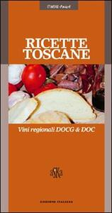 Ricette toscane. Vini regionali DOCG & DOC - Gabriele Cioni - copertina