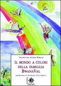 Il mondo a colori della famiglia Bwana Val - Valentina Mmaka Acava - copertina