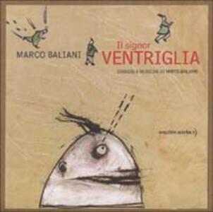Il signor Ventriglia. Con CD Audio - Marco Baliani,Mirto Baliani - copertina