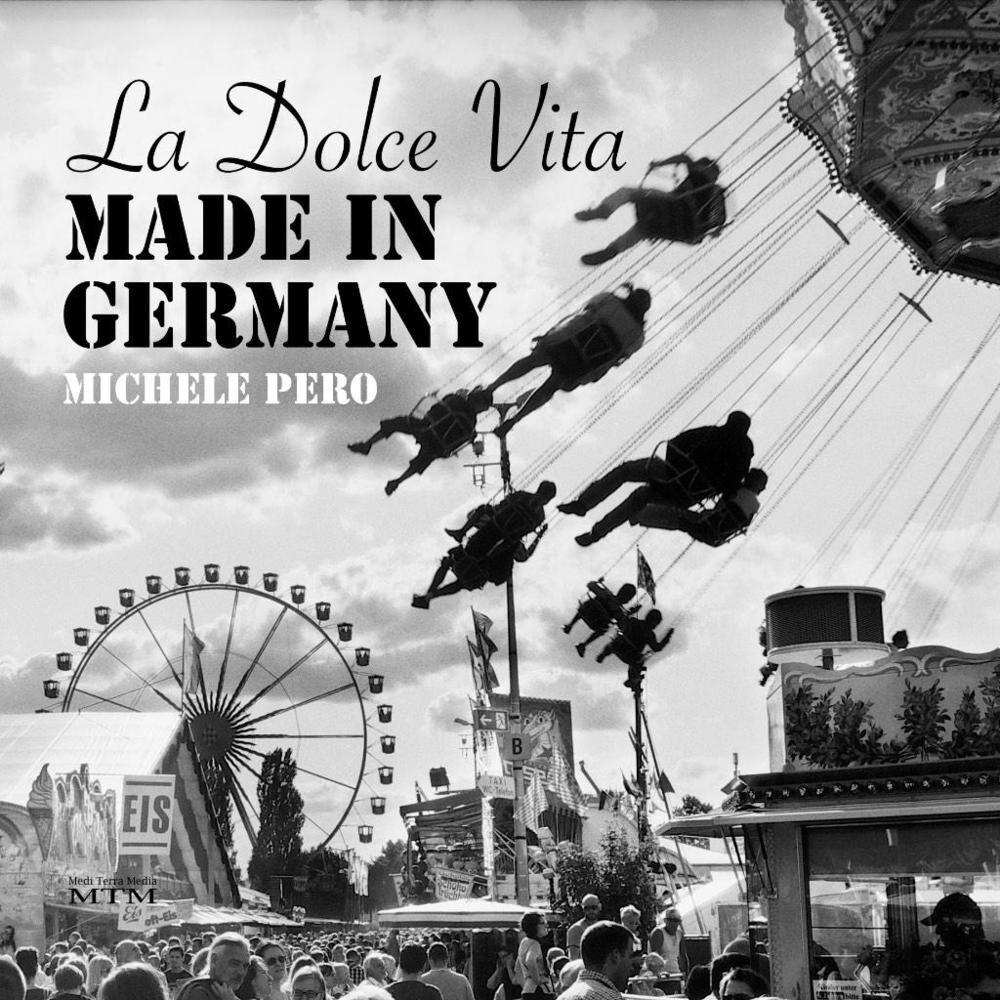La dolce vita made in Germany. Ediz. multilingue