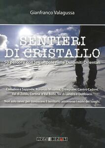 Sentieri di cristallo. 50 percorsi con le ciaspole nelle dolomiti orientali - Gianfranco Valagussa - copertina