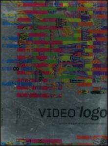 Videologo. Vent'anni di marchi per la televisione commerciale. Ediz. italiana e inglese. Con DVD - Mirko Pajé,Carlo Branzaglia - copertina