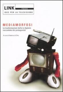 Link. Idee per la televisione. Focus. Mediamorfosi. Le trasformazioni della tv digitale raccontate dai protagonisti. Ediz. illustrata - copertina