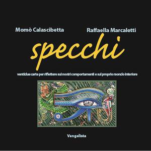 Specchi. Con 22 carte - Momò Calascibetta,Raffaella Marcaletti - copertina