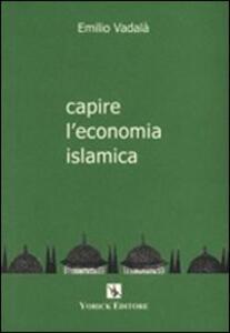 Capire l'economia islamica - Emilio Vadalà - copertina