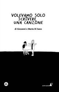 Volevamo solo scrivere una canzone - Giovanni Di Sano,Marta Cascio - copertina