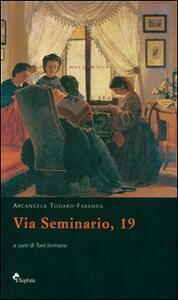 Via Seminario, 19 - Arcangela Todaro Faranda - copertina