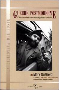 Guerre postmoderne. L'aiuto umanitario come tecnica politica di controllo - Mark Duffield - copertina